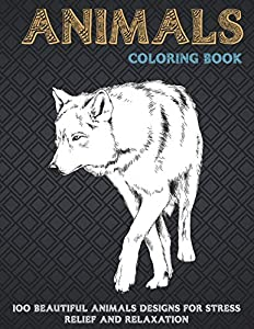 Animals - Coloring Book - 100 Beautiful Animals Designs for Stress Relief and Relaxation 🐾