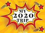 MY TRIP 2020: A PERFECT AUTOGRAPH BOOK FOR YOUR FAVORITE CARTOON CHARACTERS, CELEBRITIES AND SPORT PLAYERS SIGNATURES AND PHOTOS.