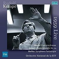 ヘンデル : 合奏協奏曲 | モーツァルト : ピアノ協奏曲 第24番 | ベルリオーズ : 幻想交響曲 (Handel : Concerto Grosso | Mozart : Piano Concerto No.24 | Berlioz : Symphonie fantastique / Rudolf Kempe & Orchestre National de la RTF) (1959 Live) [2CD]