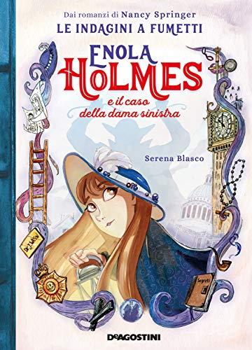 Enola Holmes. Il caso della dama sinistra (Le indagini a fumetti) (Enola Holmes (Le indagini a fumetti) Vol. 2)