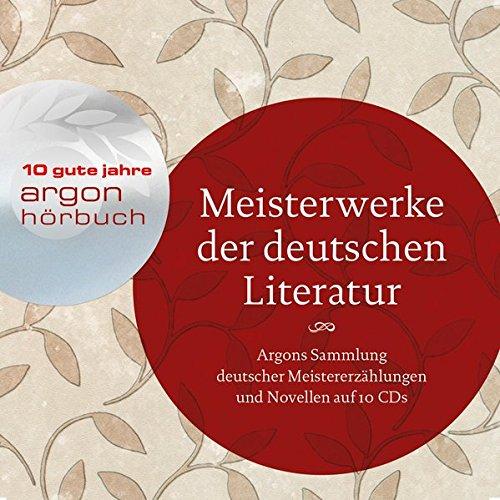 Meisterwerke der deutschen Literatur: Argons Sammlung deutschsprachiger Meistererzählungen auf 10 CDs