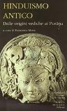 Hinduismo antico. Dalle origini vediche ai Purana (Vol. 1)