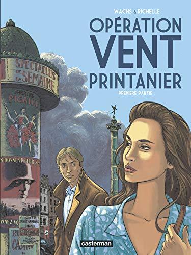 Opération Vent printanier, Tome 1 :
