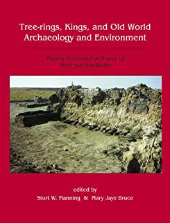 Tree-Rings, Kings and Old World Archaeology and Environment: Papers Presented in Honor of Peter Ian Kuniholm