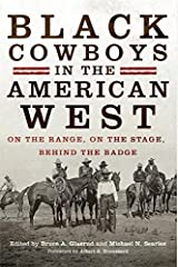 Black Cowboys in the American West: On the Range, on the Stage, behind the Badge Kindle Edition