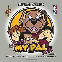Cleveland Cavaliers- Moondog, My Pal (My Pal Series) (Volume 1)
