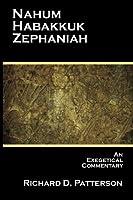 Nahum, Habakkuk, Zephaniah: An Exegetical Commentary