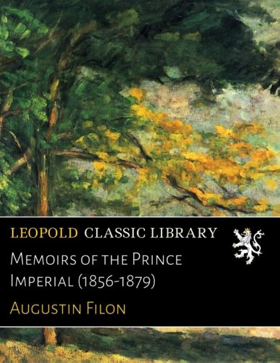 バッテリー十分ではない期限Memoirs of the Prince Imperial (1856-1879)