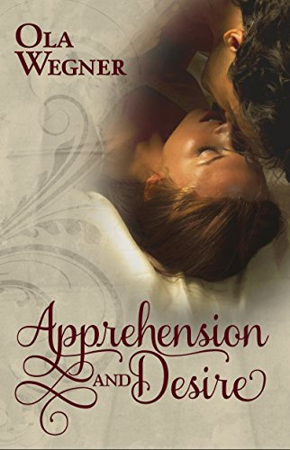 Apprehension and Desire by [Ola Wegner]