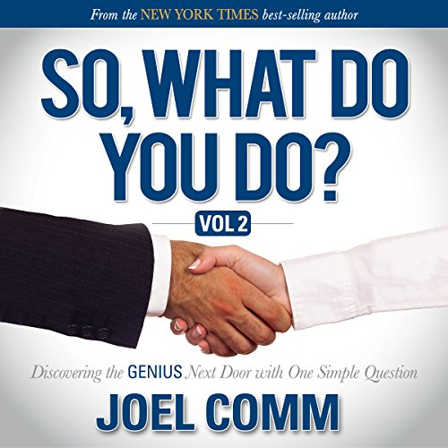 So What Do You Do: Discovering the Genius Next Door with One Simple Question, Volume 2 cover art