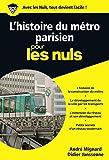 L'histoire du métro parisien pour les Nuls poche