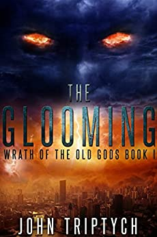 The Glooming (Wrath of the Old Gods Book 1) by [John Triptych]