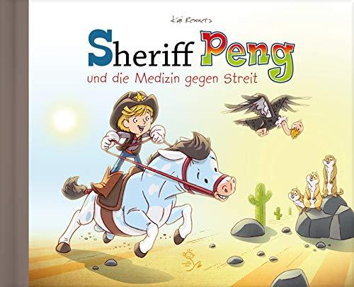 Sheriff Peng und die Medizin gegen Streit