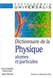 Dictionnaire de la physique : atomes et particules