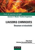 Liaisons chimiques - Structure et réactivité - Structure et réactivité d'Alain Sevin