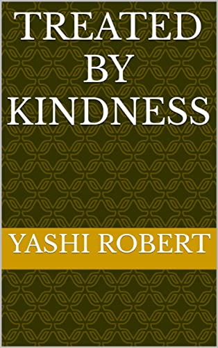 Treated by kindness (English Edition)
