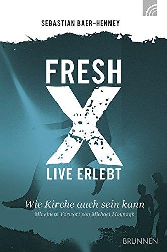 Fresh X - live erlebt: Wie Kirche auch sein kann