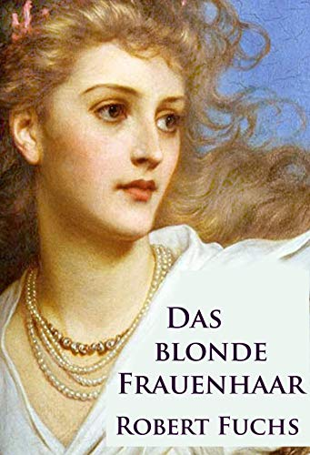 Das blonde Frauenhaar: Krimi