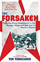 The Forsaken: From the Great Depression to the Gulags: Hope and Betrayal in Stalin's Russia