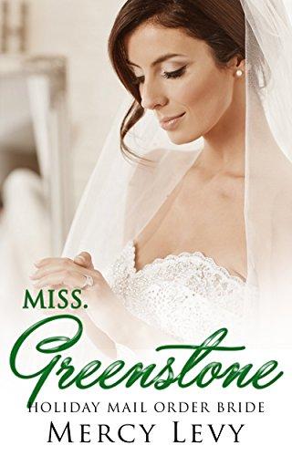 Miss. Greenstone: Holiday Mail Order Bride (English Edition)