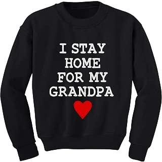 Tstars I Stay Home for My Grandpa Toddler Kids Sweatshirt