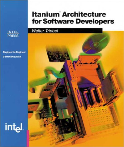 Itanium Architecture for Software Developers (Engineer-To-Engineer)