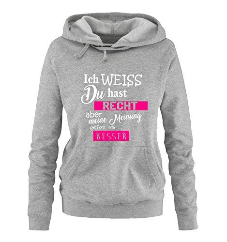 Comedy Shirts - Ich Weiss du hast Recht Aber Meine Meinung gefällt Mir Besser - Damen Hoodie - Grau/Weiss-Pink Gr. M