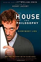 House and Philosophy: Everybody Lies by Henry Jacoby(2008-12-03)