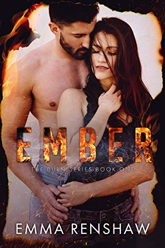 Ember (The Burn Series Book 1) by [Emma Renshaw]