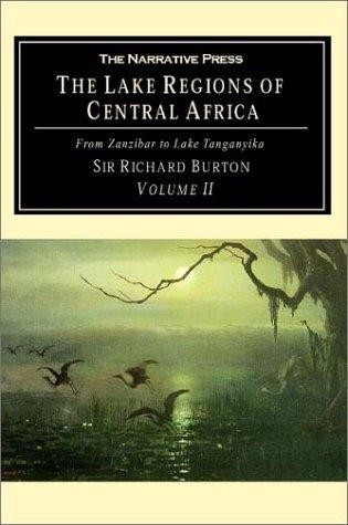 The Lake Regions of Central Africa: From Zanzibar to Lake Tanganyika (Volume 2)