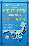 Best of the Best from the Mid-Atlantic Cookbook: Selected Recipes from the Favorite Cookbooks of Maryland,...