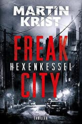 Freak City: Hexenkessel. Martin Krist