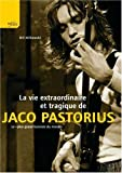 La vie extraordinaire et tragique de Jaco Pastorius - Le