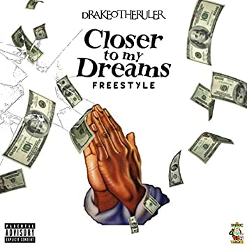Closer To My Dreams Freestyle