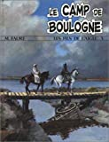 LES FILS DE L'AIGLE NUMERO 5 - LE CAMP DE BOULOGNE