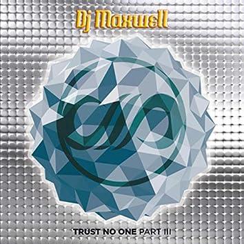 Trust No One Part. III