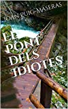 El Pont Dels Idiotes (Catalan Edition)