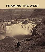 Framing the West: The Survey Photographs of Timothy H. O'Sullivan (Library of Congress)