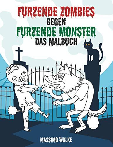 Furzende Zombies gegen furzende Monster: Das Malbuch