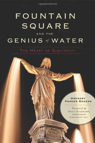 Fountain Square and the Genius of Water:: The Heart of Cincinnati (Landmarks)