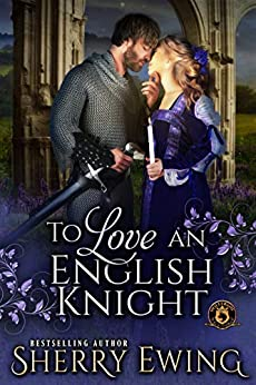 To Love an English Knight: De Wolfe Pack Connected World by [Sherry Ewing]