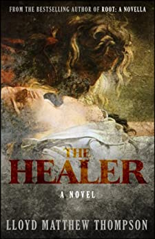 The Healer: A Novel by [Lloyd Matthew Thompson]