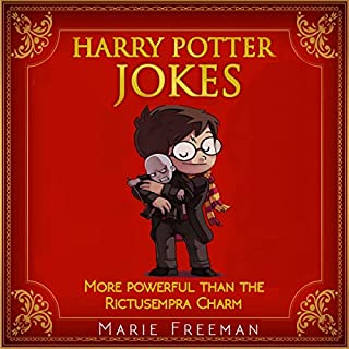 Harry Potter Jokes: More Powerful Than the Rictusempra Charm                   Written by:                                                                                                                                 Marie Freeman                               Narrated by:                                                                                                                                 Katrina Medina                      Length: 25 mins     Not rated yet     Overall 0.0