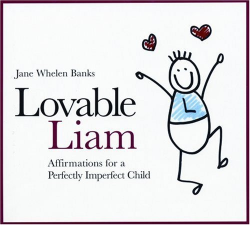 Lovable Liam: Affirmations for a Perfectly Imperfect Child (Liam Books) (English Edition)