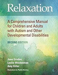 Relaxation: A Comprehensive Manual for Children and Adults with Autism and Other Developmental Disabilities, Second Edition