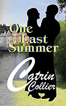 ONE LAST SUMMER by [CATRIN COLLIER]