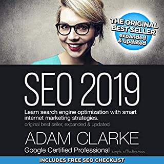 SEO 2019: Learn Search Engine Optimization with Smart Internet Marketing Strategies                   By:                                                                                                                                 Adam Clarke                               Narrated by:                                                                                                                                 Adam Clarke                      Length: 4 hrs and 46 mins     2 ratings     Overall 5.0