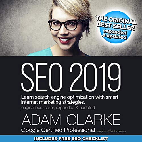 SEO 2019: Learn Search Engine Optimization with Smart Internet Marketing Strategies audiobook cover art