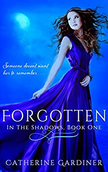 [Catherine Gardiner]のForgotten (In The Shadows Book 1) (English Edition)