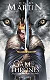 A game of thrones - La bataille des rois - tome 1 - A game of thrones - La Bataille des rois - Tome 1